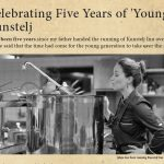 Celebrating Five Years of 'Young' Kunstelj